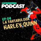 04: La Fantabulosa Harley Quinn