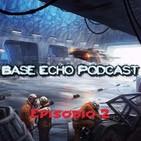 La Base Echo - 02 - Spoilers y resumen Stores
