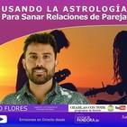 Usando la Astrología para Sanar las Relaciones de Pareja - Pablo Flores en CHARLAS CON TOTE