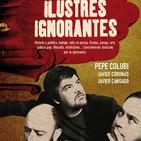 28-02-17 ¡ESTRENO! Ilustres Ignorantes - Pasado de Moda (Nuria Roca y Pedro Vera)