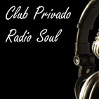 Club privado radio soul programa 1/19 2019-10-18