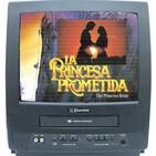 03x24 Remake a los 80, LA PRINCESA PROMETIDA, película de Rob Reiner y libro de William Goldman