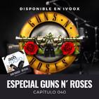 Capítulo 040 ESPECIAL GUNS N´ROSES
