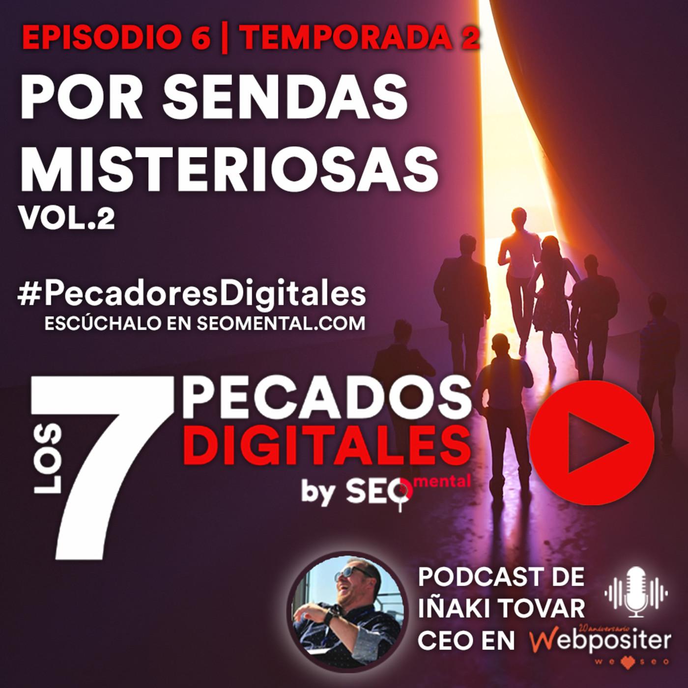 Por Sendas Misteriosas VOL.2 | E05S02