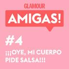 Glamour Amigas! #4: Oye, mi cuerpo pide salsa. Con Delfina Mieville.