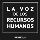 La Voz de los RRHH Ep.32 - 07/11/2019