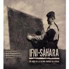 IFNI - SAHARA 50 Años - CN José López de Sagredo (4 de 6)
