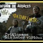 1x03 - Mision de Audaces - Juego de Tronos _Oathbreaker_ 6x03