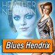 HEATHER NEWMAN · by Blues Hendrix