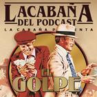 4x32 La Cabaña presenta: El Golpe