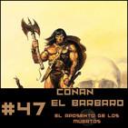 #47 El Aposento de los Muertos, una aventura de Conan de Cimmeria