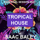 Session Tropical House 2019 VOL.1 by Saac Baley