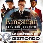 LODE 6x34 –Archivo Ligero– KINGSMAN: Servicio Secreto, GIZMONDO la consola timo