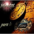 22 programa Minutos para la historia. 08 Julio 2014