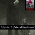 EHC 1X12. ¿Existe el Slenderman? Microrrelato de terror.