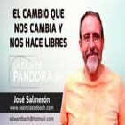 El Cambio que nos cambia y nos hace Libres por José Salmerón y Luis Palacios