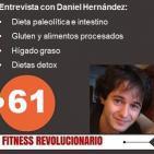 Episodio 61: Gluten y dieta paleolítica para el intestino, hígado graso, detox... con Daniel Hernández