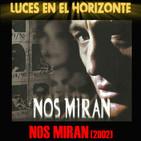 NOS MIRAN (2002) - Luces en el Horizonte
