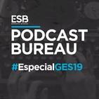 Esports Bureau Podcast Especial GES 19