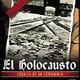 El holocausto, crónica de un exterminio
