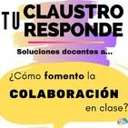 TCR 1 - ¿Cómo fomento la colaboración en clase?
