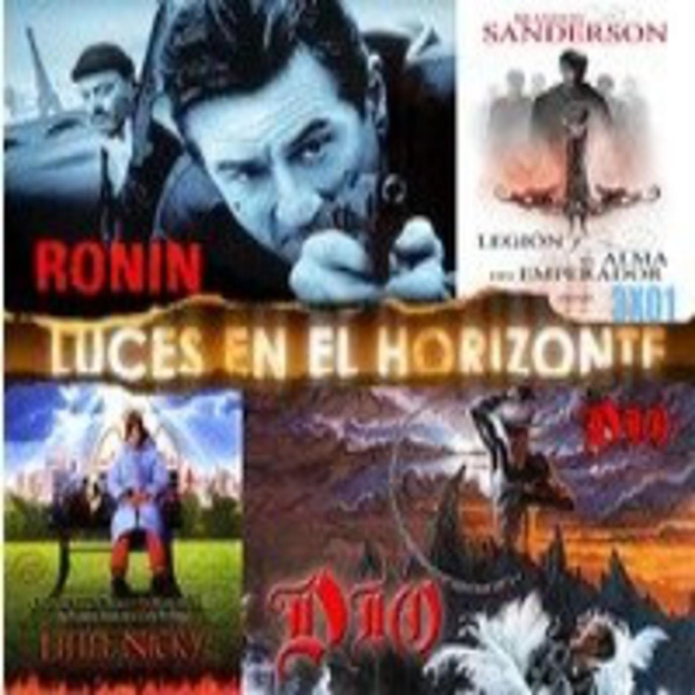 Luces en el Horizonte 3X01: Ronin, Dio, Brandon Sanderson (Legión y El alma del Emperador), Little Nicky