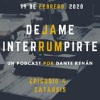 Dejame Interrumpirte - Episodio 4 - Catarsis.