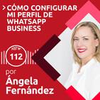 112: Cómo configurar tu perfil de Whatsapp Business | Para una agencia de viajes