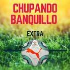 Chupando Banquillo Extra #10 Especial El Clásico
