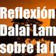 Reflexión del Dalai Lama sobre la Humanidad - Ciencia del Saber