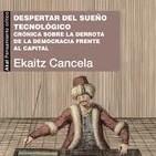 «Despertar del sueño tecnológico. Crónica sobre la derrota de la democracia frente al capital»