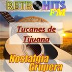 Nostalgia Grupera: Especial de Los Tucanes de Tijuana