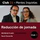 Reducción de jornada – Patricia Plaza - DAS SEGUROS / Club 21 – David Escamilla