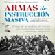 Armas de Instrucción Masiva: La Mentira del Sistema Escolar