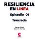 Resiliensia en Linea 1 / Tema: Telecracia