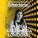 #16 María Alejandra Londoño | Activismo libertario, feminismo y Fintech