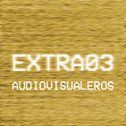Audiovisualeros Extra 03 - Gamechangers
