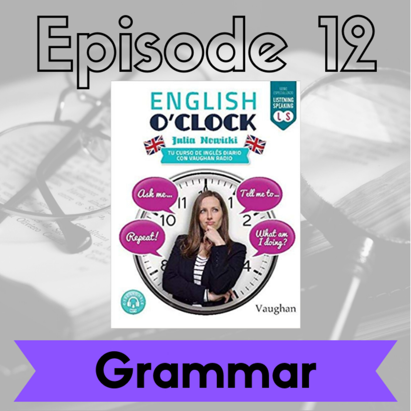 English o'clock 2.0 - Grammar Episode 12 - for, since & from... to... (25.09.2020)
