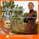 La Madriguera - EL FENÓMENO FÉLIX (05/2020)