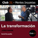 La transformación – Jordi Marin / Club 21 – David Escamilla