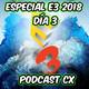 CX Podcast E3 2018 Día 3: Bethesda, Ubi, Sony...