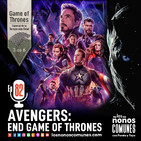 Ep 82: Avengers End Game of Thrones