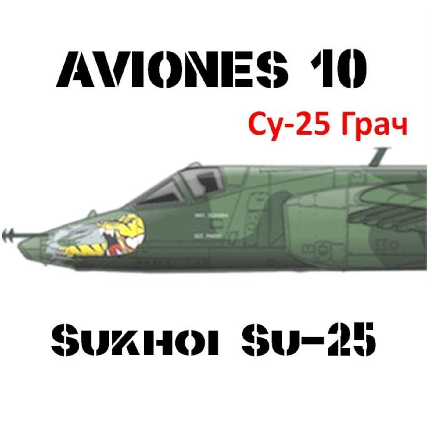 AVIONES 10 #76 Sukhoi Su-25 Muerte desde el cielo