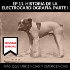 EP 11. Historia de la electrocardiografía. Parte 1
