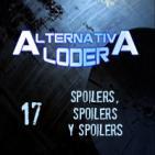"ALTERNATIVA LODER 17 -Archivo Ligero- ""Spoilers, spoilers y spoilers"" (27 mayo 2016)"