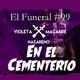 EN EL CEMENTERIO. El Funeral de las Violetas 19/02/2019