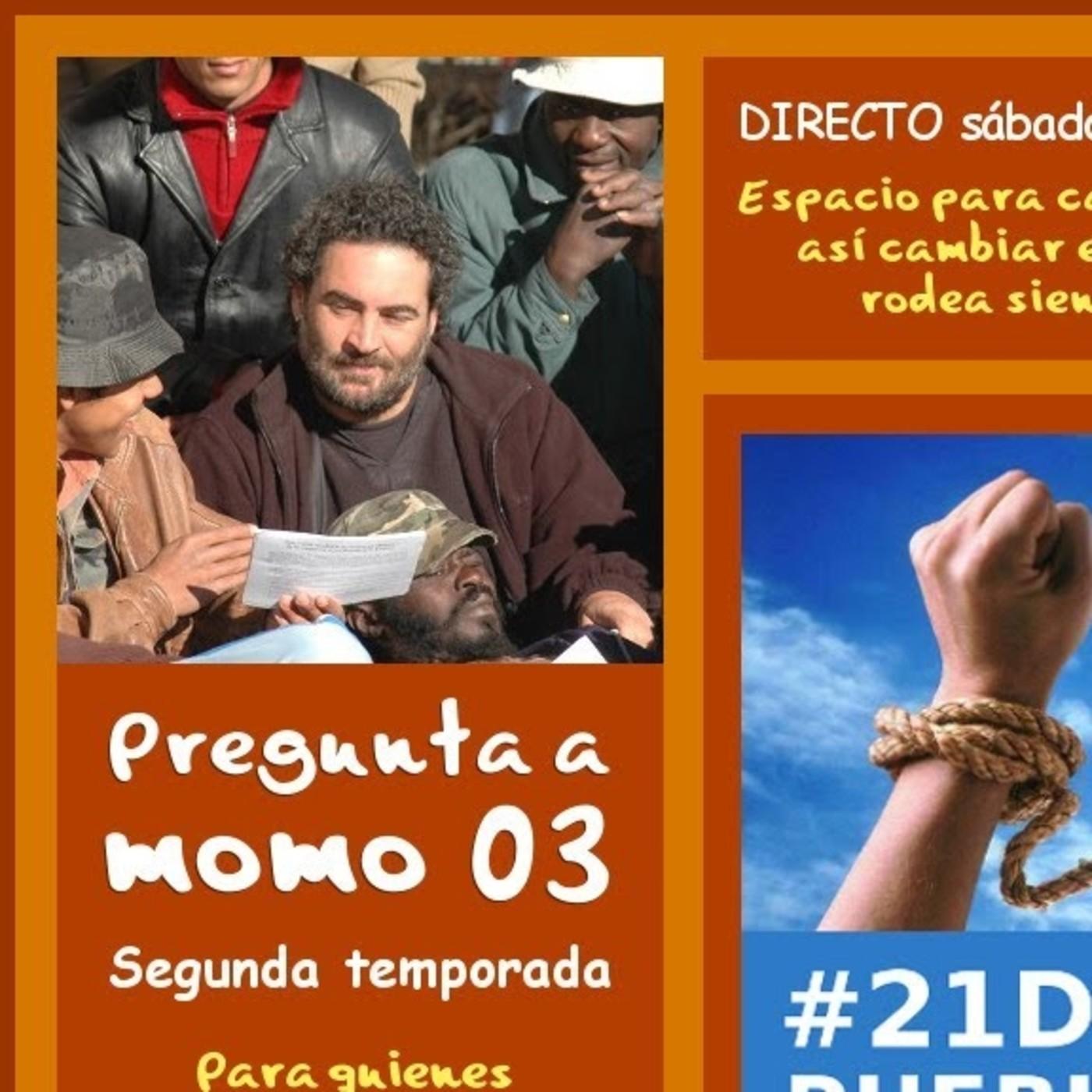 Pregunta a momo 03 · ORÍGENES DEL PUEBLO LIBRE · ACCIÓN GLOBAL #21D