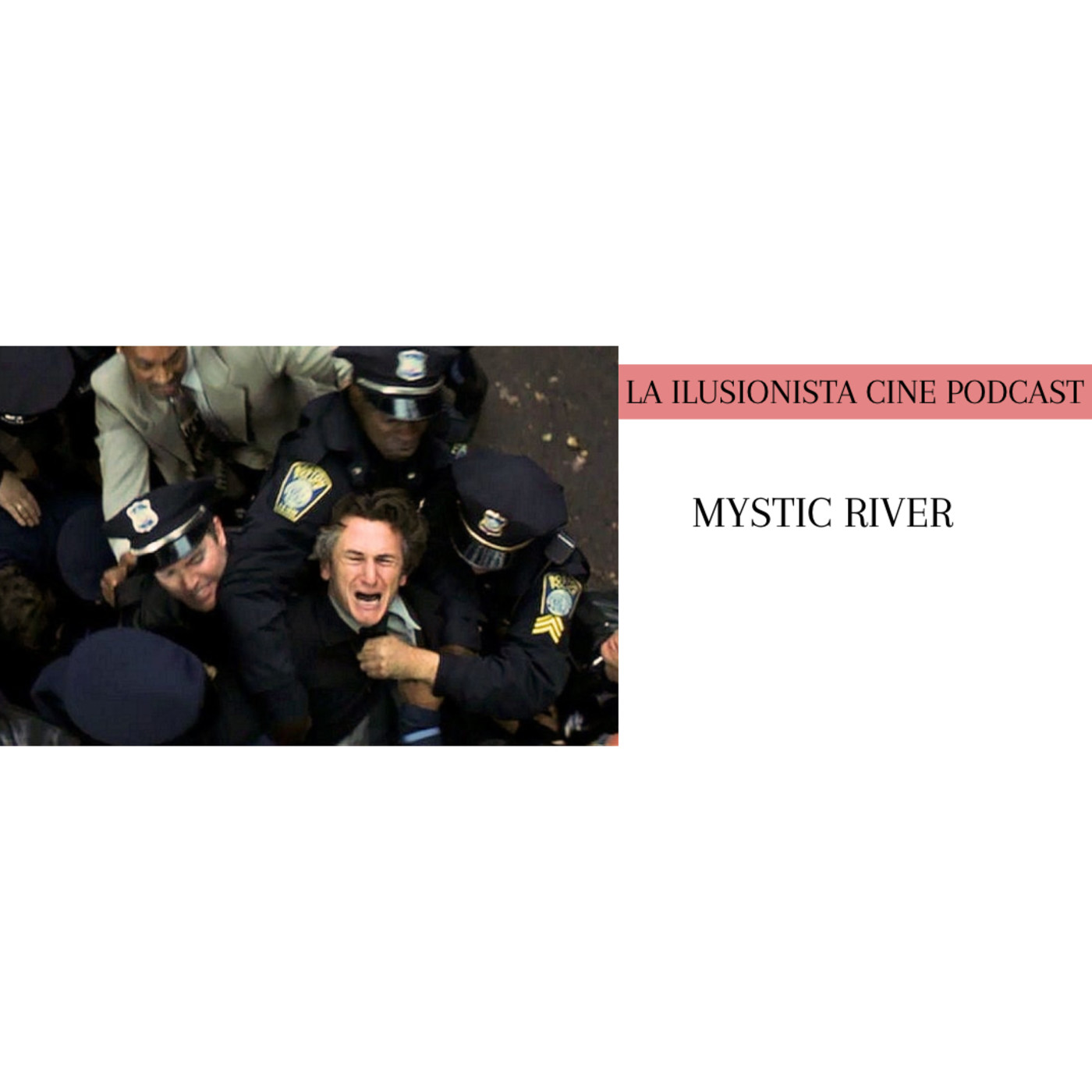La Ilusionista Cine: Mystic River de Clint Eastwood