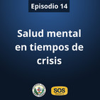 Ep 14: Salud en tiempos de crisis