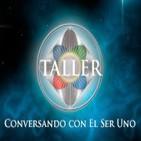 Taller Conversando con El Ser Uno - 17/10/13 - Tercera Parte